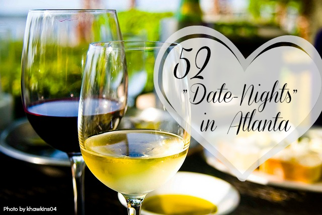 52 Atlanta Date Night Ideas