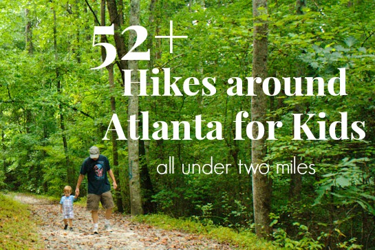 52+ Atlanta Georgia Hikes for Kids all under 2 miles from 365 Atlanta Family