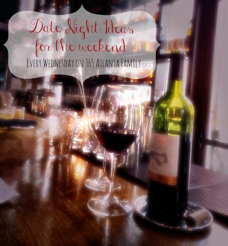 atlanta date night ideas from 365 Atlanta Family